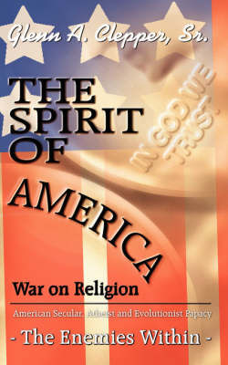 The Spirit of America by Glenn A. Clepper Sr.