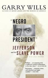 """negro President"" by Garry Wills"