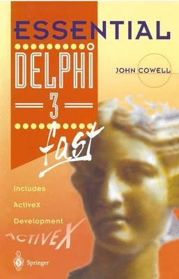 Essential Delphi 3 fast by John R. Cowell