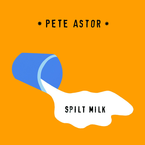 Spilt Milk by Pete Astor