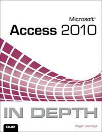 Microsoft Access 2010 in Depth by Roger Jennings
