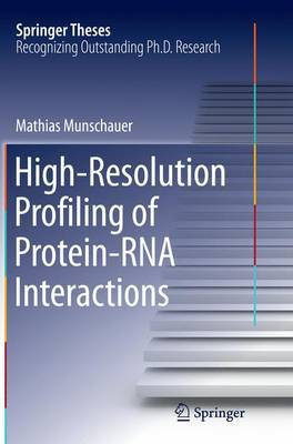 High-Resolution Profiling of Protein-RNA Interactions by Mathias Munschauer