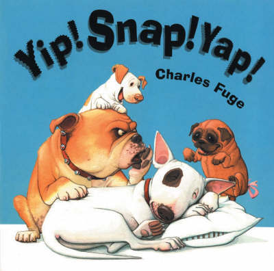 Yip! Snap! Yap! by Charles Fuge image