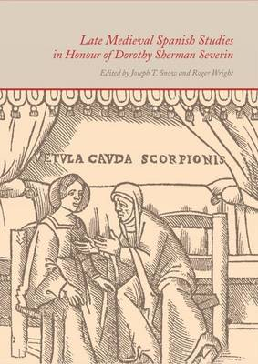 Late Medieval Spanish Studies in Honour of Dorothy Sherman Severin image