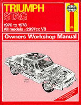 Triumph Stag Owner's Workshop Manual by J.H. Haynes