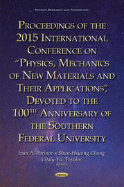 Proceedings of the 2015 International Conference on Physics, Mechanics of New Materials & Their Applications, Devoted to the 100th Anniversary of the Southern Federal University image