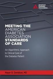 Meeting the ADA Standards of Care by Mayer B. Davidson image