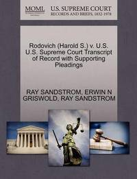 Rodovich (Harold S.) V. U.S. U.S. Supreme Court Transcript of Record with Supporting Pleadings by Ray Sandstrom