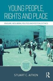 Young People, Rights and Place by Stuart C. Aitken