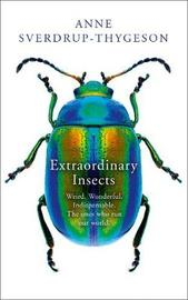 Extraordinary Insects by Anne Sverdrup-Thygeson image