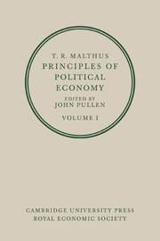 T. R. Malthus: Principles of Political Economy 2 Volume Set by T.R. Malthus