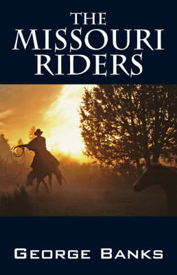 The Missouri Riders by George Banks, Ph.D. image