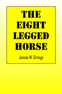 The Eight-Legged Horse by James M Ortega (University of Virginia North Carolina State University University of Virginia University of Virginia University of Virginia) image