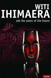 Ask the Posts of the House by Witi Ihimaera image