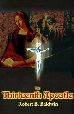 The Thirteenth Apostle by Robert B. Baldwin image