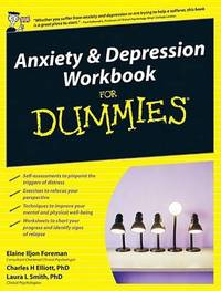 Anxiety and Depression Workbook For Dummies by Elaine Iljon Foreman