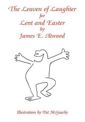 The Leaven of Laughter for Lent and Easter by James E. Atwood image