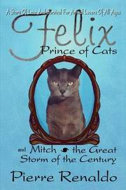 Felix Prince of Cats and Mitch the Great Storm of the Century by Pierre Renaldo image