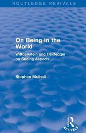 On Being in the World by Stephen Mulhall