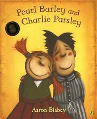 Pearl Barley and Charlie Parsley by Aaron Blabey