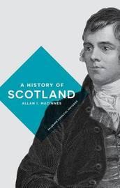 A History of Scotland by Allan I. MacInnes