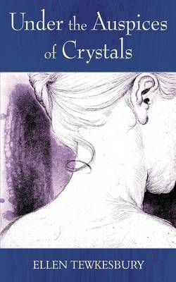 Under the Auspices of Crystals by Ellen Tewkesbury image