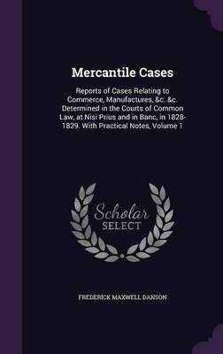 Mercantile Cases by Frederick Maxwell Danson