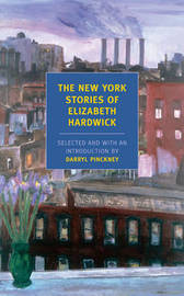 New York Stories Of Elizabeth by Elizabeth Hardwick