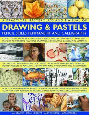 Practical Masterclass and Manual of Drawing & Pastels by Ian Sidaway