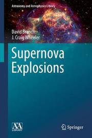 Supernova Explosions by David Branch