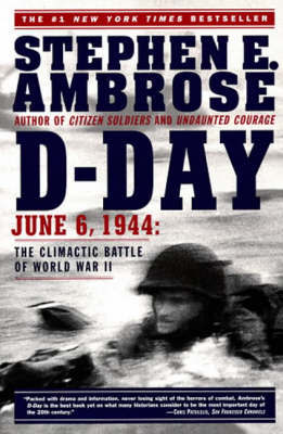 D Day, June 6, 1944 by Stephen E Ambrose