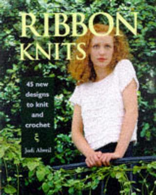 Ribbon Knits by Judi Alweil