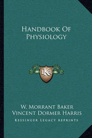 Handbook of Physiology by Vincent Dormer Harris