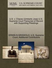 U.S. V. Chavez (Umberto Jose) U.S. Supreme Court Transcript of Record with Supporting Pleadings by Erwin N. Griswold