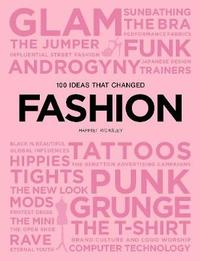 100 Ideas that Changed Fashion by Harriet Worsley