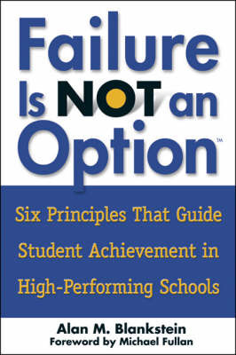 Failure is Not an Option: Six Principles That Guide Student Acheivement in High-performing Schools image