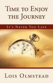 Time to Enjoy the Journey by Lois Olmstead image