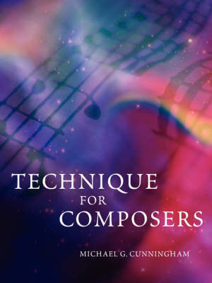 Technique for Composers by Michael G. Cunningham