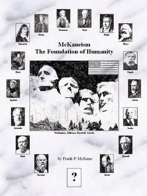 Mckaneism - the Foundation of Humanity by Frank P. McKane