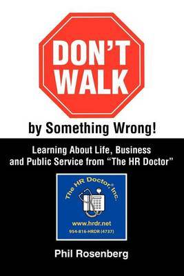 Don't Walk by Something Wrong! by Phil Rosenberg