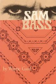 Sam Bass by Wayne Gard image