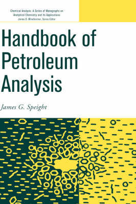 Handbook of Petroleum Analysis by James G Speight