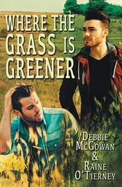 Where the Grass Is Greener by Debbie McGowan