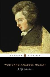 Mozart: A Life in Letters by Wolfgang Amadeus Mozart image