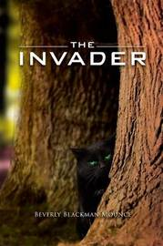 The Invader by Beverly Blackman-Mounce