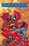 Deadpool Classic Volume 5 by Joe Kelly