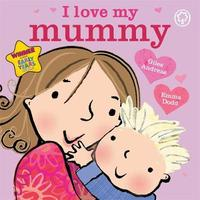 I Love My Mummy Board Book by Giles Andreae