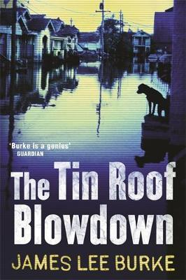 The Tin Roof Blowdown by James Lee Burke image