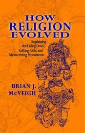 How Religion Evolved by Brian J McVeigh