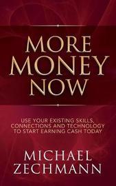 More Money Now by Michael Zechmann